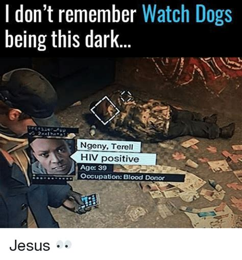 Watch Dogs Meme - i don t remember watch dogs being this dark ngeny terell