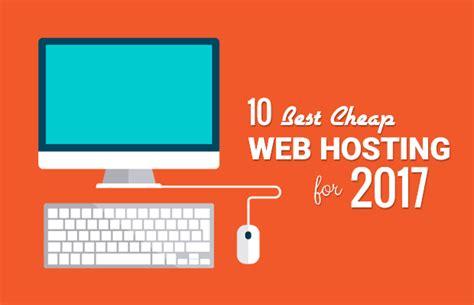 best hosting providers 10 best cheap web hosting providers 2017