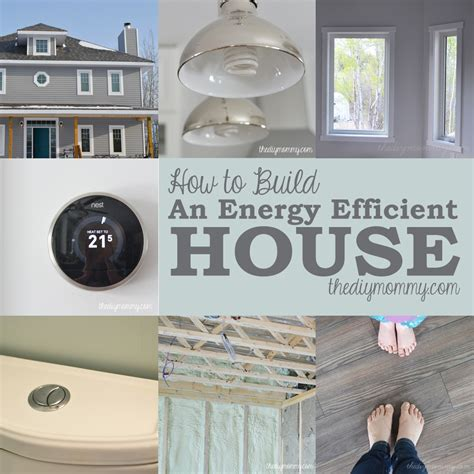 how to build an energy efficient home how to build an energy efficient smart home the diy mommy