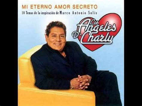 fotos de mi eterno amor secreto los angeles de charly mi eterno amor secreto youtube