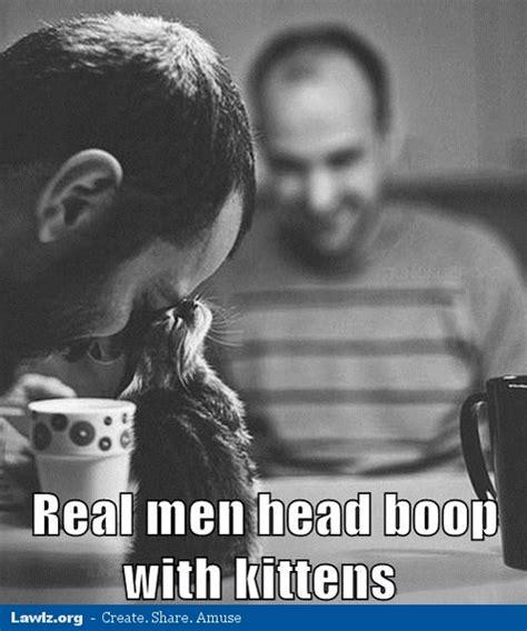 Real Men Meme - men meme