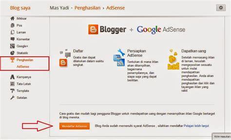 blogger daftar mudahnya cara daftar adsense lewat blogger dalam sekejap
