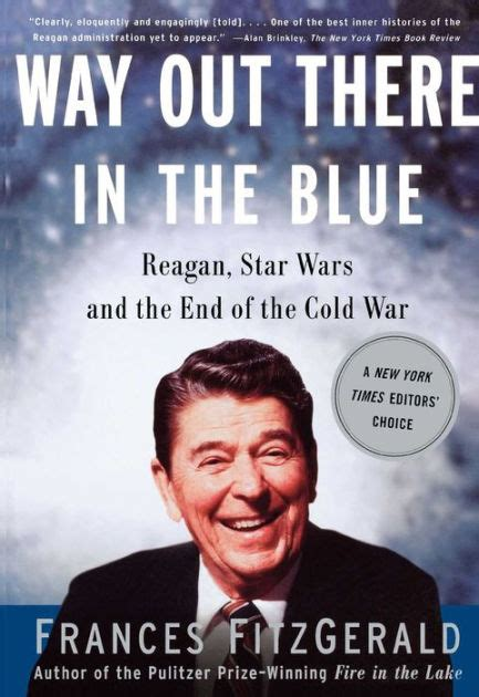 star wars the cold way out there in the blue reagan star wars and the end of the cold war by frances fitzgerald
