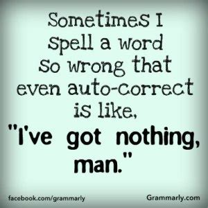 Grammarly Memes - spell check out my friend merriam maid s day off
