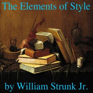 steunk style listen to elements of style by william strunk jr at