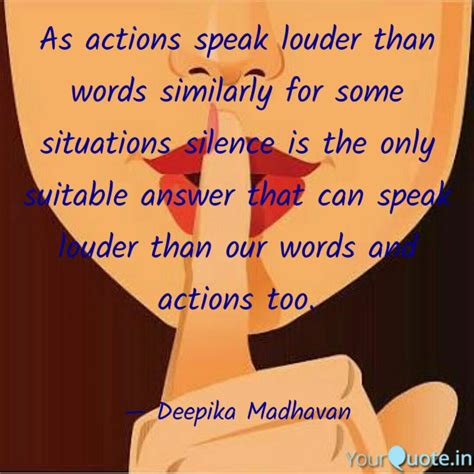 Silence Speaks Louder Than Words Quote As Actions Speak