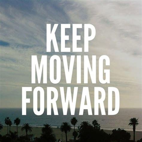 look up move forward books top 15 keep moving forward quotes moveme quotes