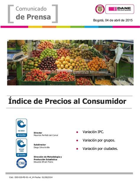 valor del ipc 2015 en colombia ipc marzo 2015 205 ndice del precios al consumidor colombia