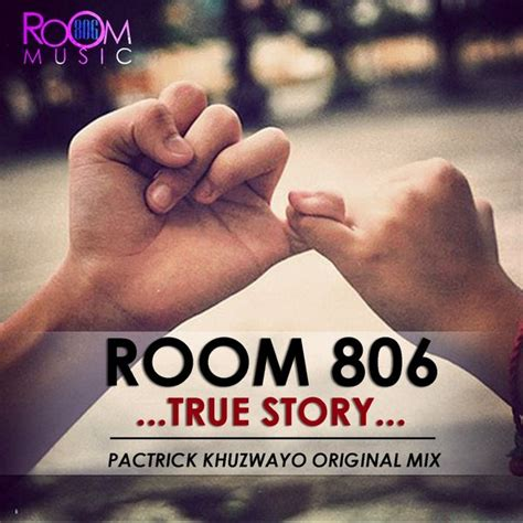 is room a true story room 806 true story pactrick khuzwayo original mix traxsource