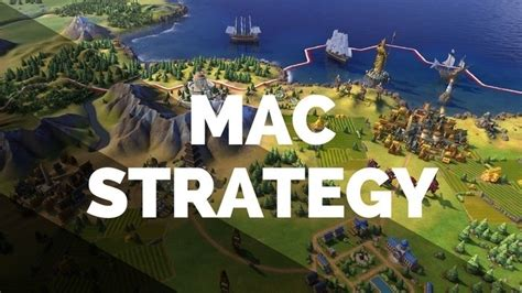 best mac strategy the 10 best strategy for mac