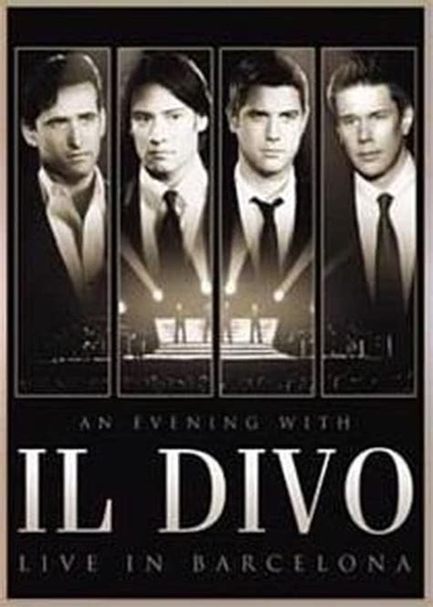 il divo cast an evening with il divo live in barcelona 2009 the