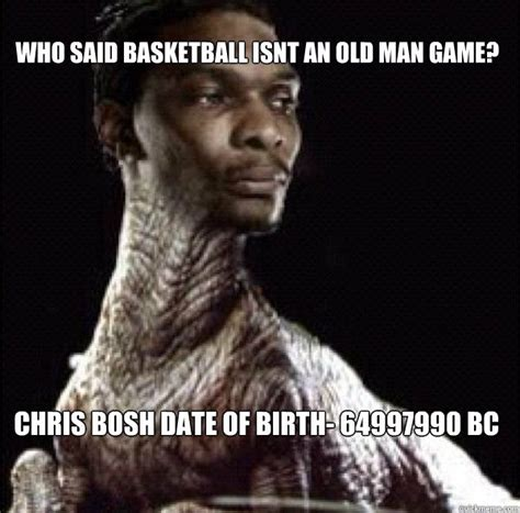 Chris Bosh Chagne Meme - chris bosh dob memes quickmeme