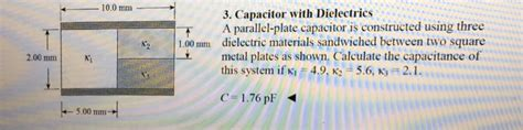 a parallel plate capacitor is constructed using three dielectric materials a parallel plate capacitor is constructed using th chegg