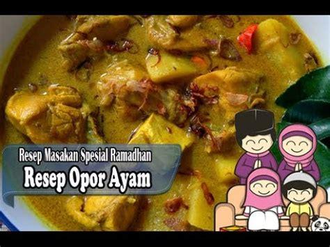 youtube membuat opor ayam resep mudah membuat opor ayam kung enak youtube