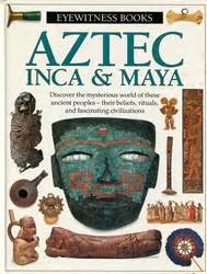 Dk Eyewitness Aztec Inca Amp Maya Exodus Books