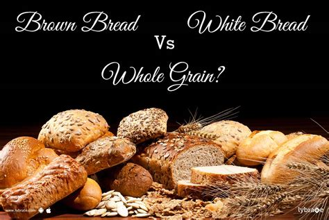 whole grains vs white brown bread vs white bread vs whole grain ஓய வ ல ல
