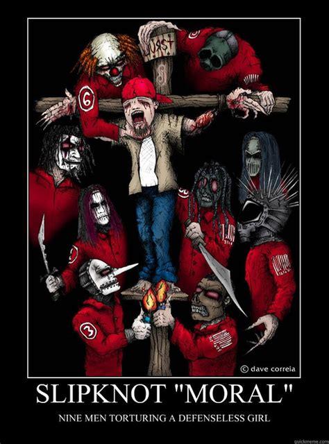 Slipknot Memes - slipknot moral nine men torturing a defenseless girl