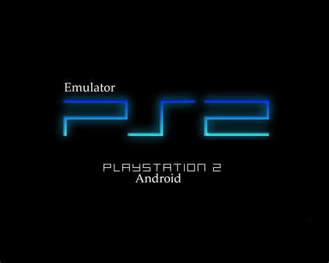 playstation apk play playstation 2 emulator apk 0 30 alpha for android androidtutorial