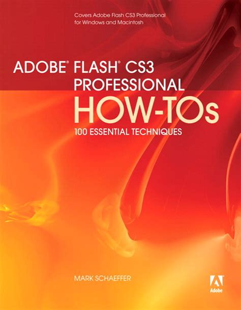 Adobe Flash Cs3 Professional How Tos 100 Essential Techniques