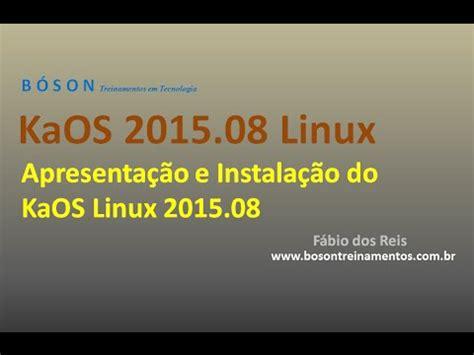 Kaos Distro Do Not Touch kaos linux tutorial de instala 231 227 o e apresenta 231 227 o