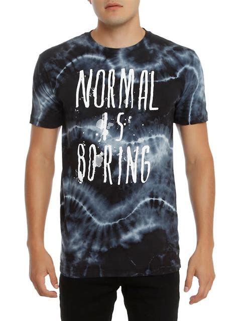 T Shirt Normal Is Boring Black normal is boring tie dye t shirt topic