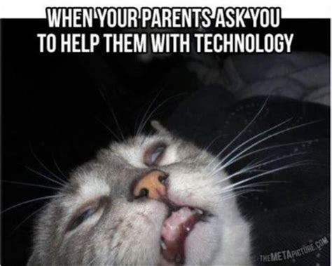 When Your Sad Meme - when your parents ask you to help them with technology