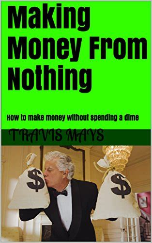 Ways To Make Money Online Without Spending Money - making money from nothing how to make money without spending a dime real ways to