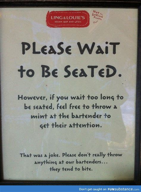 wait to be seated signs for restaurant wait to be seated ha ha s