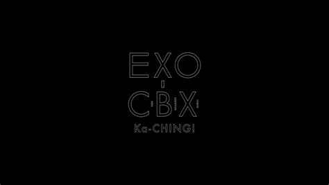 exo cbx cry exo cbx ka ching youtube