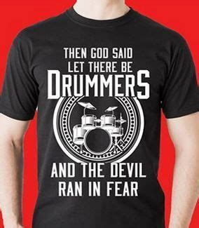 And Then Satan Said Let - then god said let there be drummers and the devil ran
