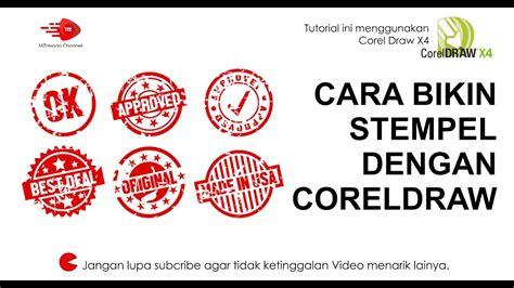 cara membuat efek stempel di corel cara membuat stempel dengan corel draw youtube