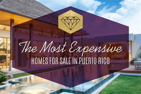 houses for sale in puerto rico top 10 most expensive houses for sale in puerto rico