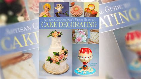 The Cake Decorating Company by Book Review Artisan Cake Company S Visual Guide To Cake