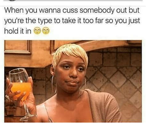 Too Far Meme - when you wanna cuss somebody out but you re the type to