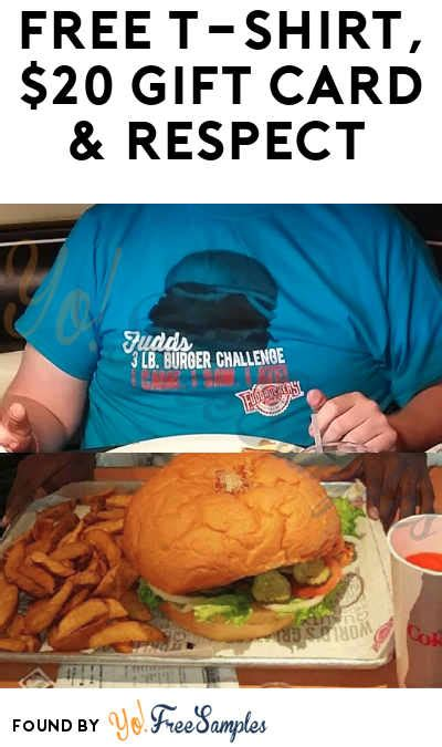 Free 20 Gift Card - free t shirt 20 gift card respect for eating 3lb burger fries gastrointestinal