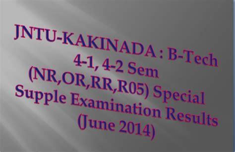 Jntu Hyderabad Mba Results 2014 4th Sem by Jntu Kakinada B Tech 4 1 4 2 Sem Nr Or Rr R05 Special