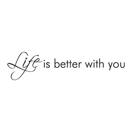 Is Better With You is better with you wall quotes decal wallquotes
