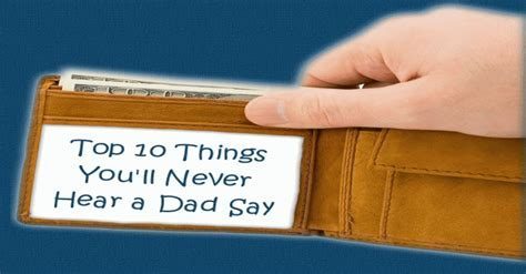 Top Ten Things Dads Never Say