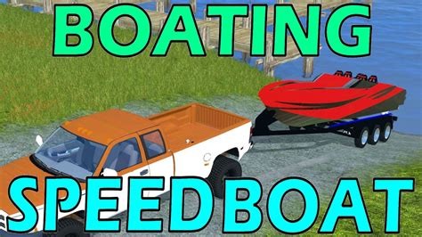 farming simulator boat videos farming simulator 17 boating speed boat sec gen