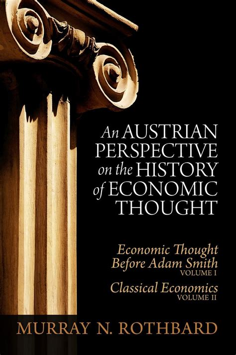 History Of Economic Thought an austrian perspective on the history of economic thought