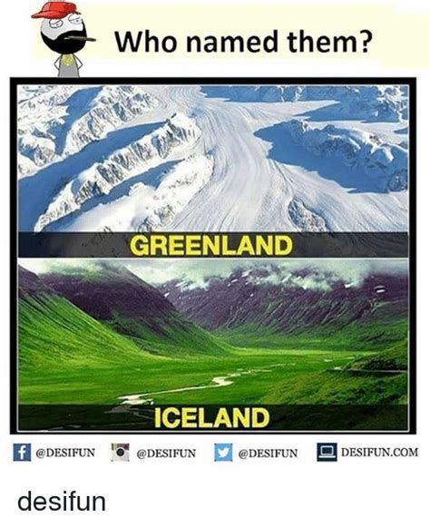 Iceland Meme - who named them greenland iceland f desifun com desifun