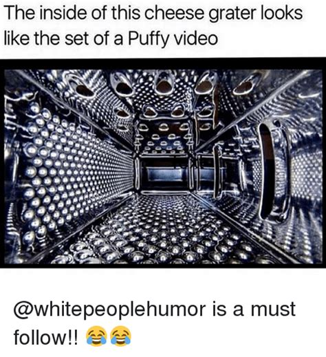 Cheese Grater Meme - 25 best memes about puffy puffy memes