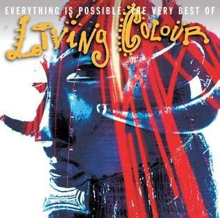 live in living color lyrics everything is possible the best of living colour