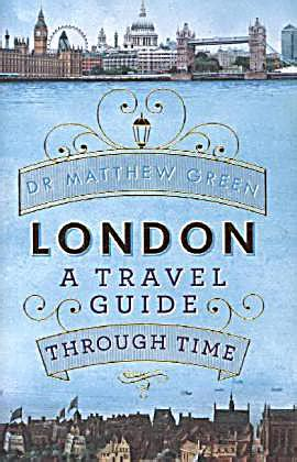 libro london a travel guide london a travel guide through time buch portofrei weltbild de