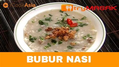 resepi bubur nasi  masak icookasia youtube