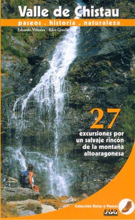 libro memoirs of leticia valle librer 237 a desnivel rutas y paseos por el valle de chistau eduardo vi 241 uales y kiko gracia