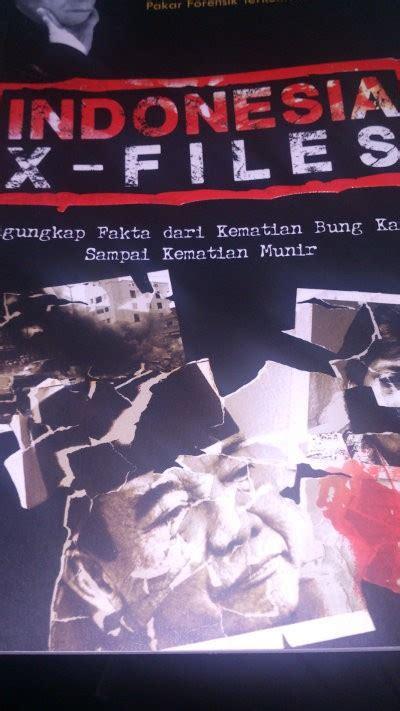 Indonesia X Files Mengungkap Fakta Dari Kematian Bung Karno Sai mun im idries polisi pernah minta jenis peluru pembunuh