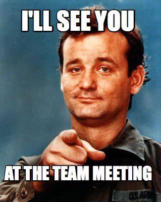 Team Meeting Meme - team meeting meme www pixshark com images galleries