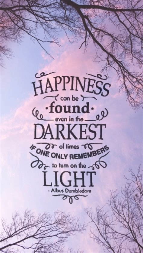 happiness can be found even in the darkest of times if one