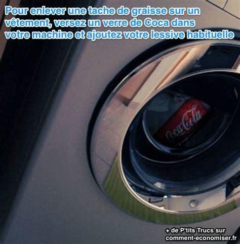 Comment Enlever Des Taches De Graisse Sur Un Mur Peint by Le Coca Cola Enl 232 Ve Vraiment Les Taches De Graisse Sur Les